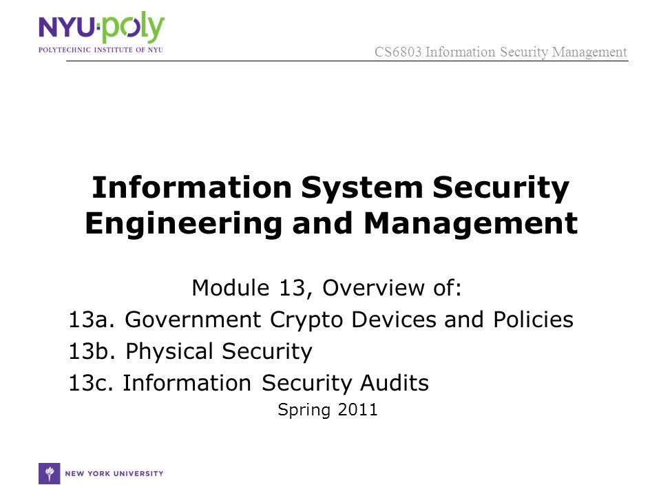 CS6803 Information Security Management Information System Security Engineering and Management Module 13, Overview of: 13a.