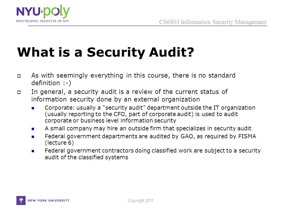 CS6803 Information Security Management Copyright 2011 What is a Security Audit.