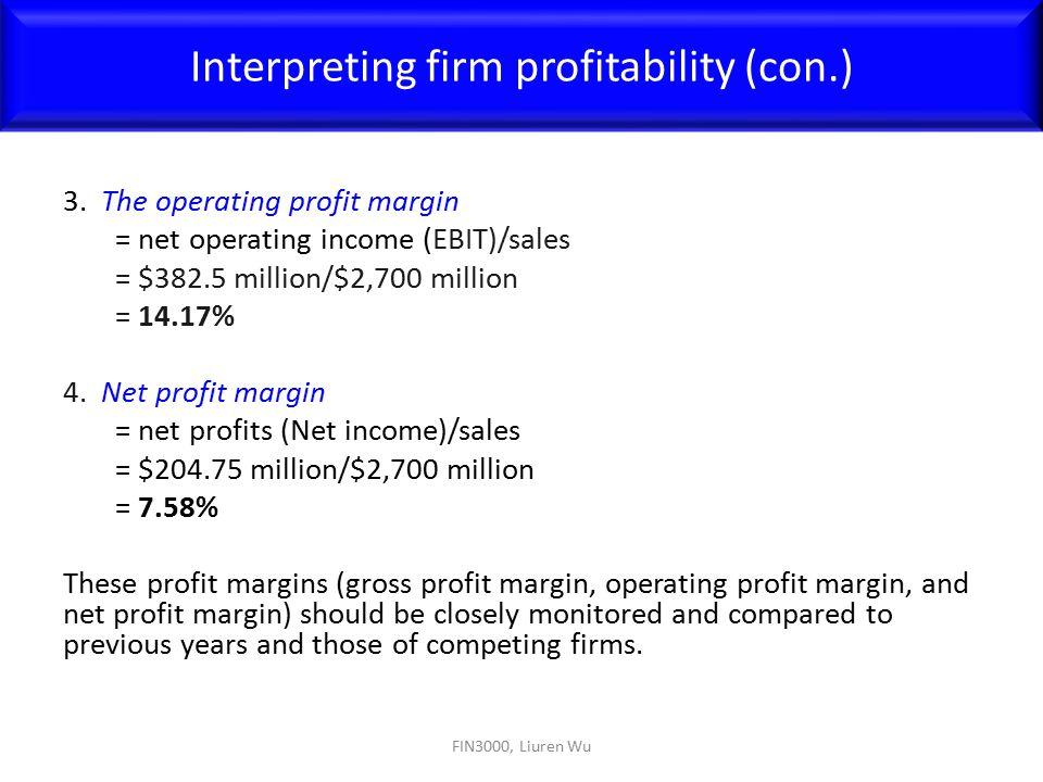 3. The operating profit margin = net operating income (EBIT)/sales = $382.5 million/$2,700 million = 14.17% 4. Net profit margin = net profits (Net in