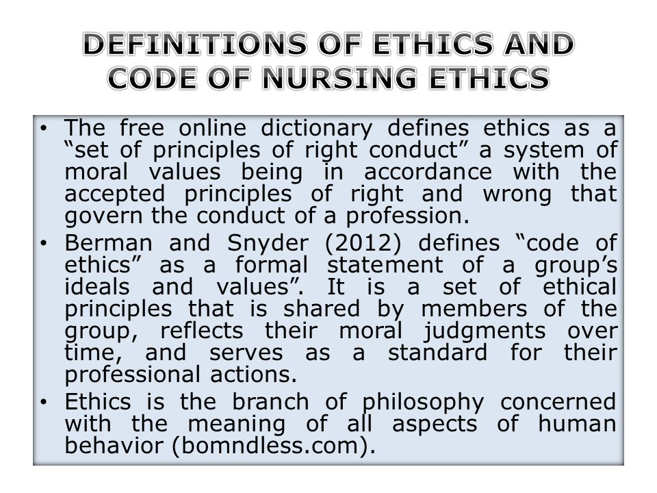 """The free online dictionary defines ethics as a """"set of principles of right conduct"""" a system of moral values being in accordance with the accepted pri"""