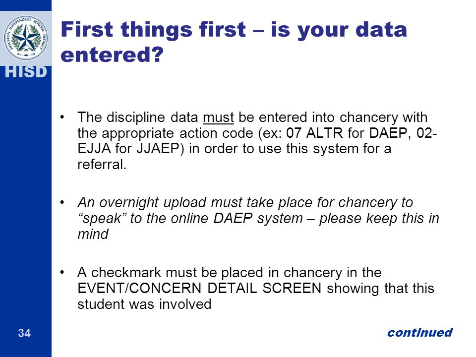 34 HISD First things first – is your data entered.