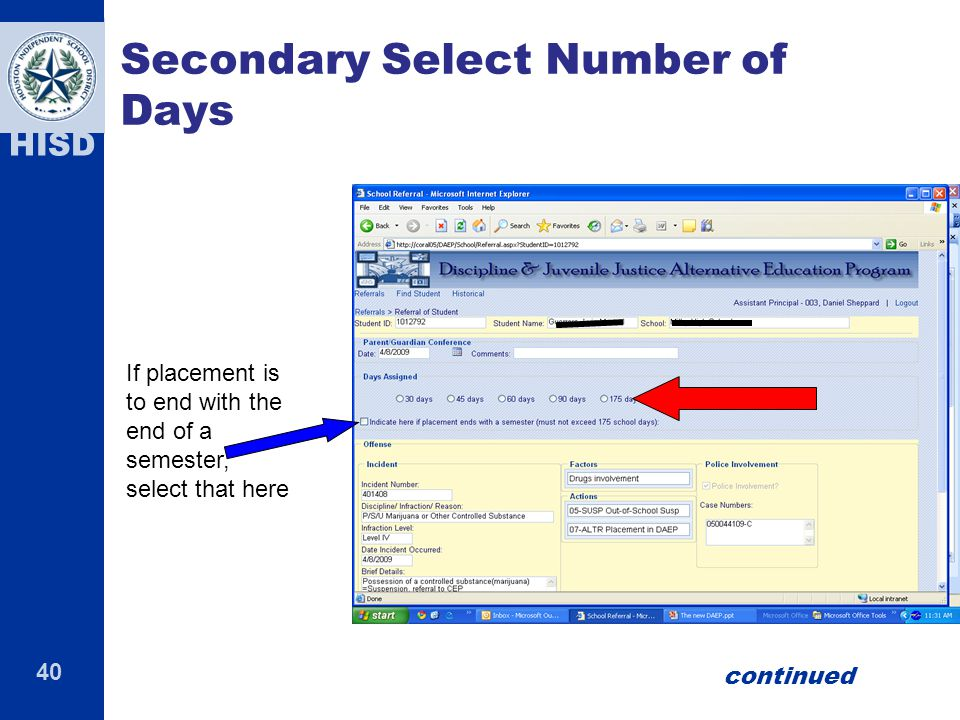 40 HISD Secondary Select Number of Days If placement is to end with the end of a semester, select that here continued