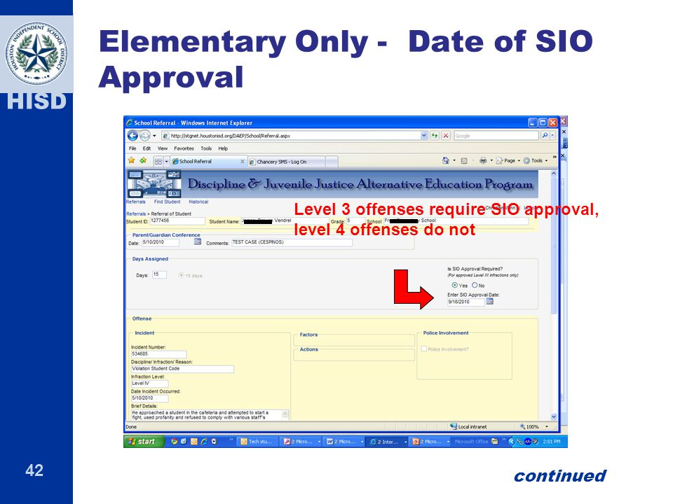 42 HISD Elementary Only - Date of SIO Approval Level 3 offenses require SIO approval, level 4 offenses do not continued