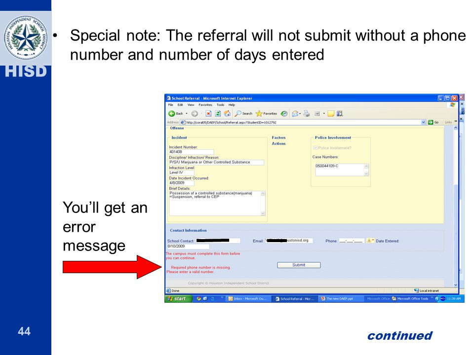 44 HISD Special note: The referral will not submit without a phone number and number of days entered You'll get an error message continued