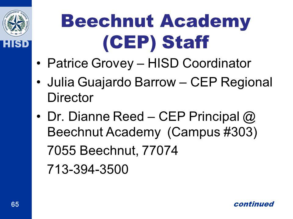 65 HISD Beechnut Academy (CEP) Staff Patrice Grovey – HISD Coordinator Julia Guajardo Barrow – CEP Regional Director Dr. Dianne Reed – CEP Principal @