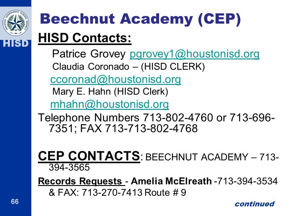 66 HISD Beechnut Academy (CEP) HISD Contacts: Patrice Grovey pgrovey1@houstonisd.orgpgrovey1@houstonisd.org Claudia Coronado – (HISD CLERK) ccoronad@h