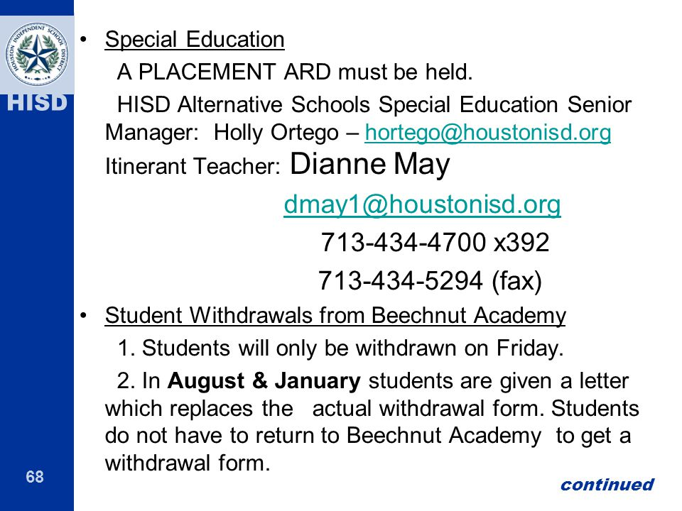 68 HISD Special Education A PLACEMENT ARD must be held.