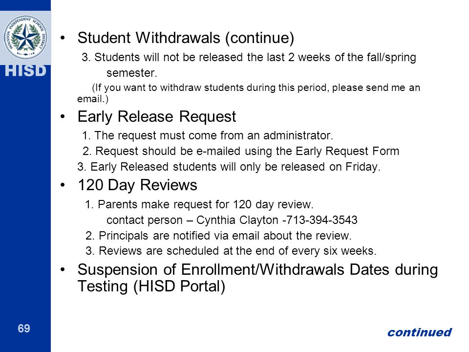 69 HISD Student Withdrawals (continue) 3.