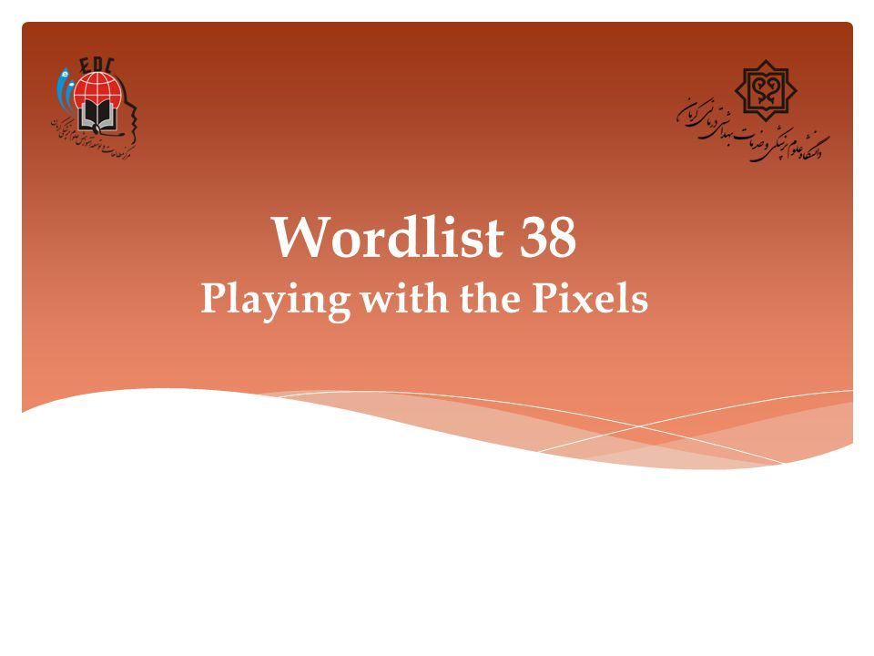 Wordlist 38 Playing with the Pixels