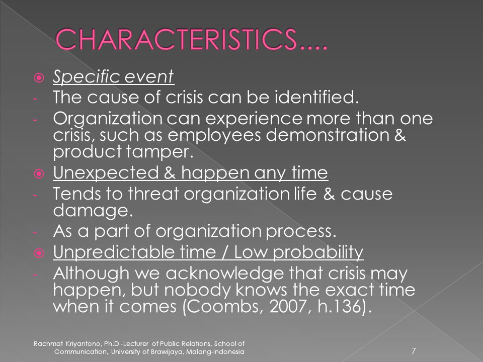  Specific event - The cause of crisis can be identified.