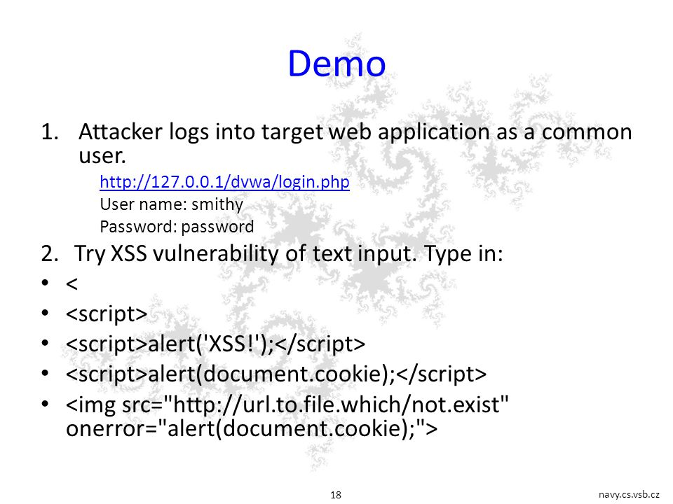 navy.cs.vsb.cz 18 Demo 1.Attacker logs into target web application as a common user.
