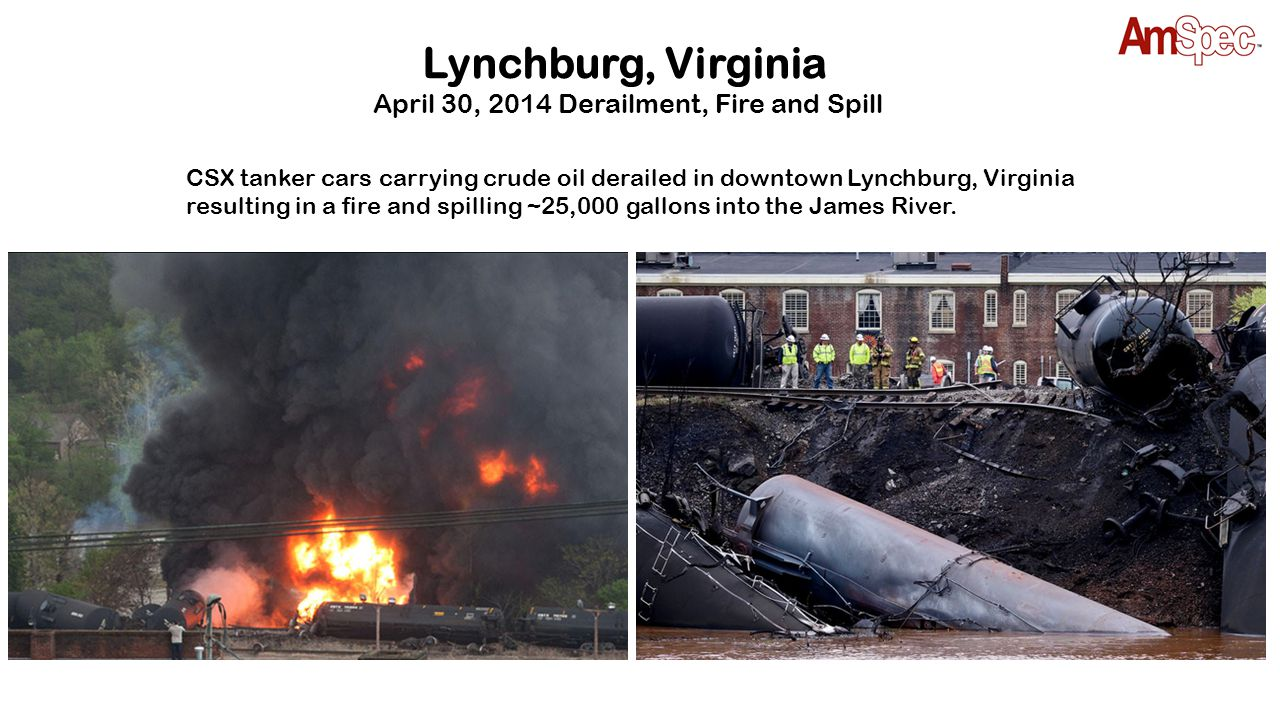 CSX tanker cars carrying crude oil derailed in downtown Lynchburg, Virginia resulting in a fire and spilling ~25,000 gallons into the James River. Lyn