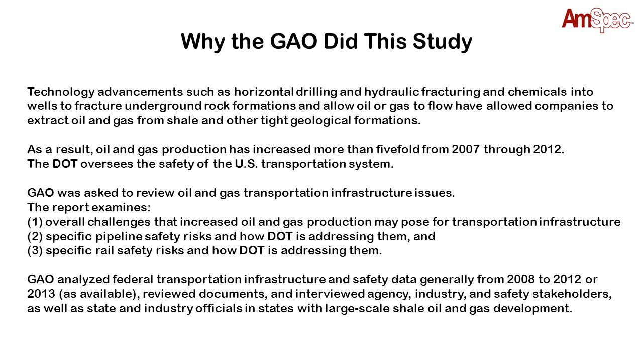 Why the GAO Did This Study Technology advancements such as horizontal drilling and hydraulic fracturing and chemicals into wells to fracture undergrou