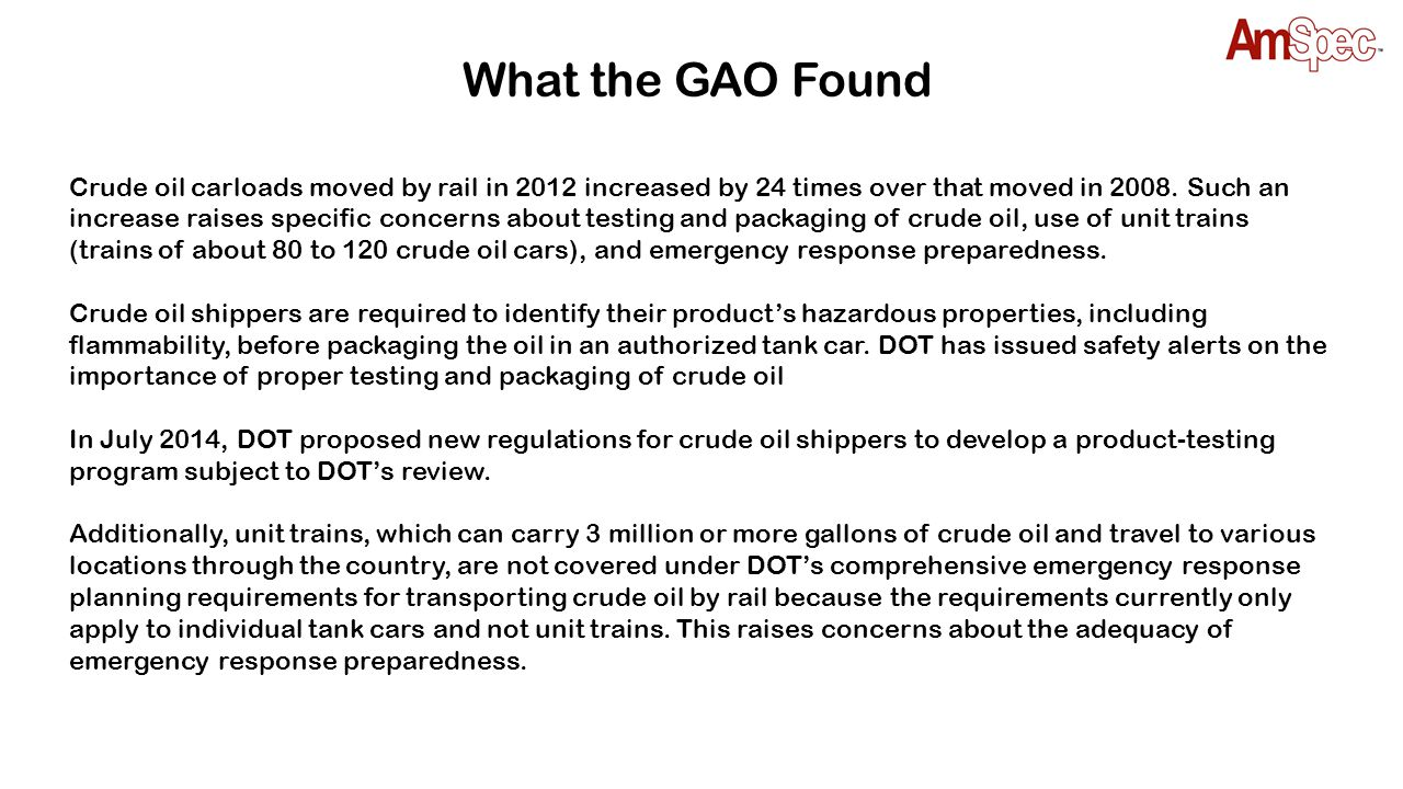 What the GAO Found Crude oil carloads moved by rail in 2012 increased by 24 times over that moved in 2008. Such an increase raises specific concerns a