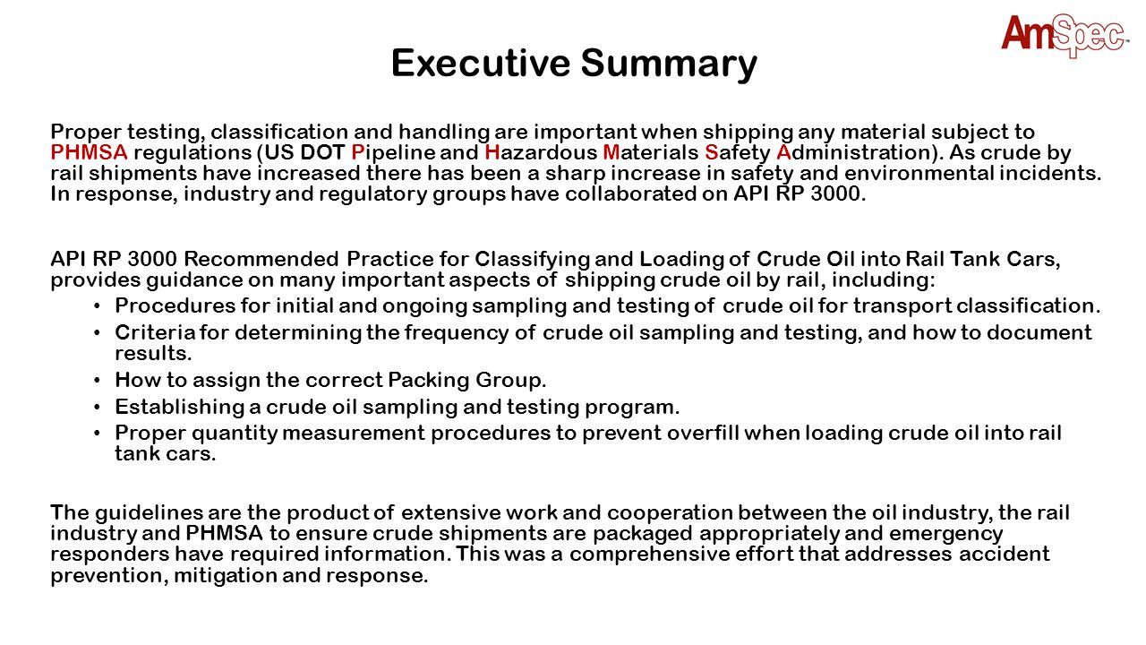 Executive Summary Proper testing, classification and handling are important when shipping any material subject to PHMSA regulations (US DOT Pipeline a