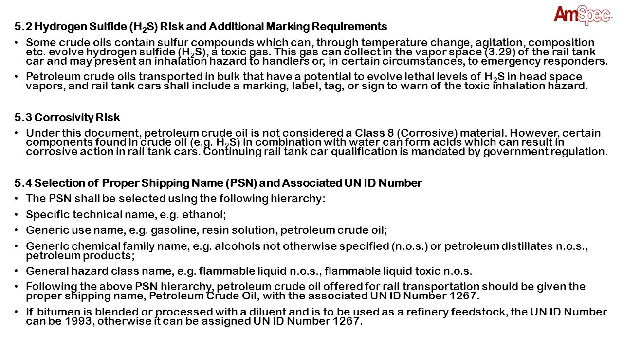 5.2 Hydrogen Sulfide (H 2 S) Risk and Additional Marking Requirements Some crude oils contain sulfur compounds which can, through temperature change,