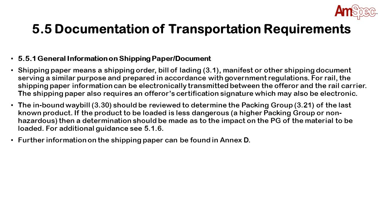 5.5 Documentation of Transportation Requirements 5.5.1 General Information on Shipping Paper/Document Shipping paper means a shipping order, bill of l