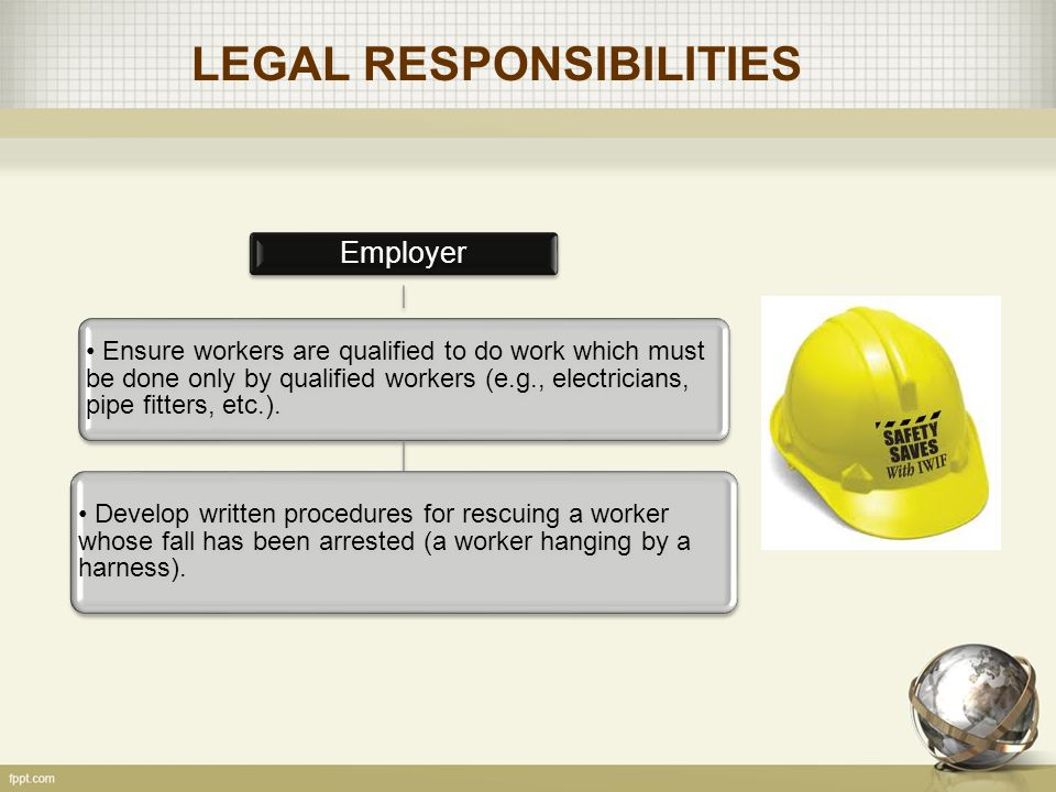 LEGAL RESPONSIBILITIES In all cases of injury, the EMPLOYER must do the following.