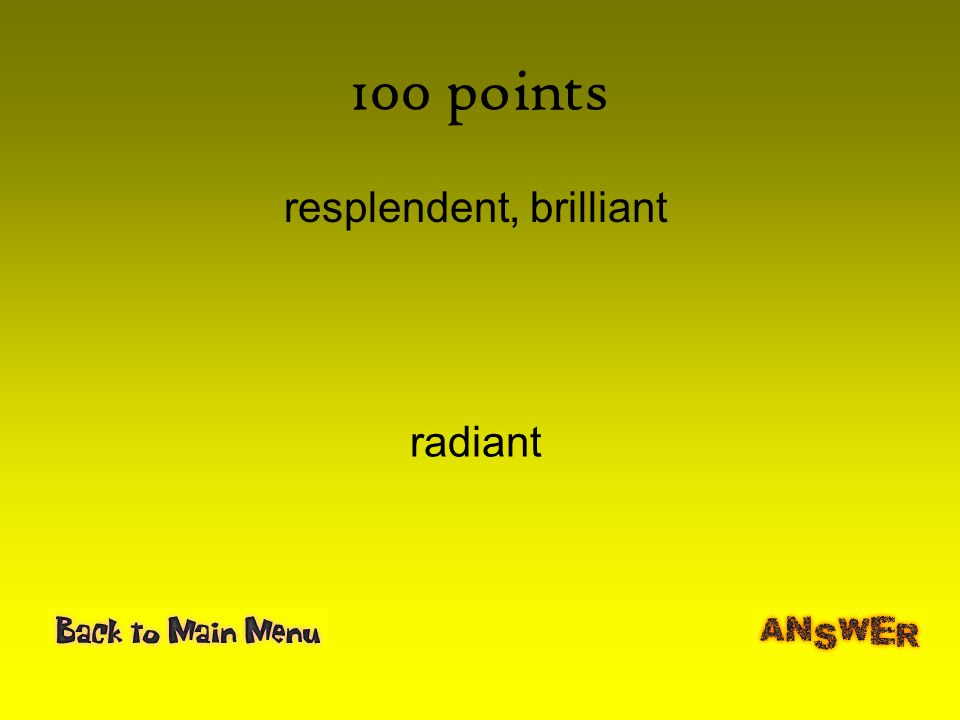 100 points resplendent, brilliant radiant