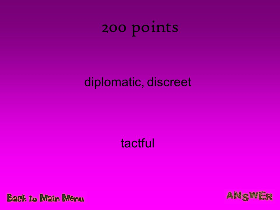 200 points diplomatic, discreet tactful