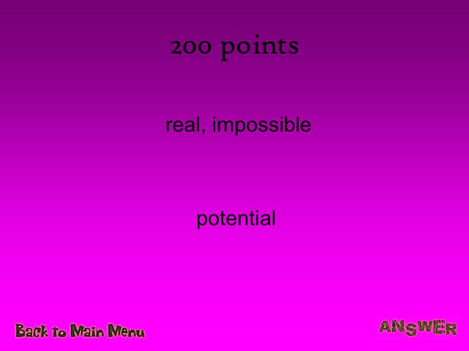 200 points real, impossible potential