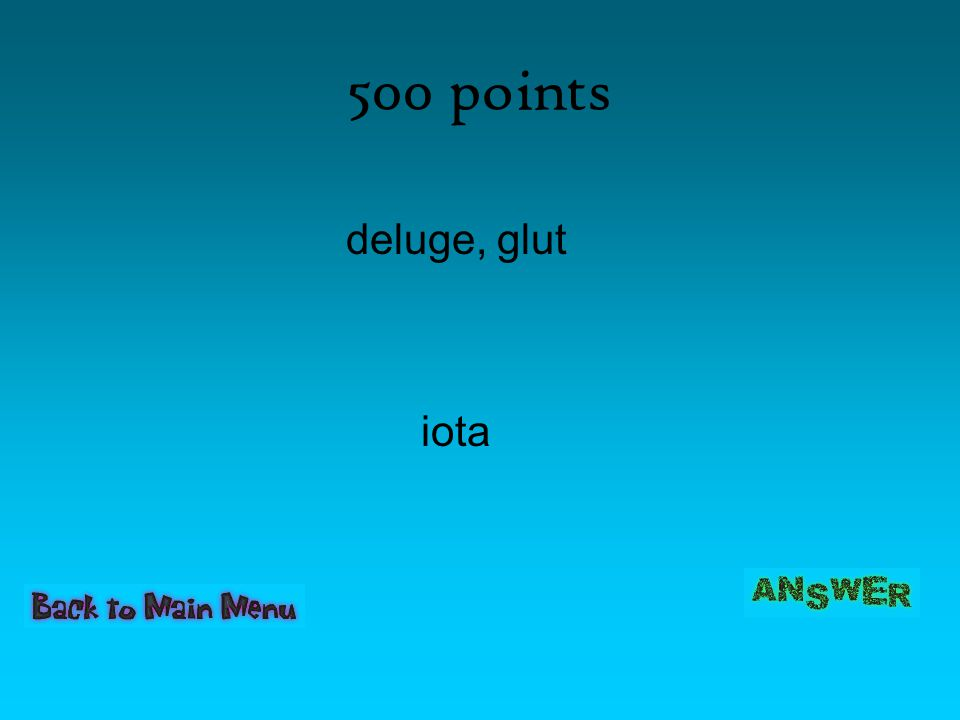 500 points deluge, glut iota
