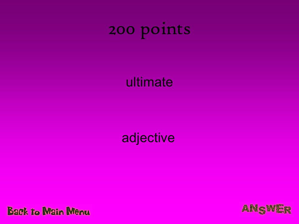 200 points ultimate adjective