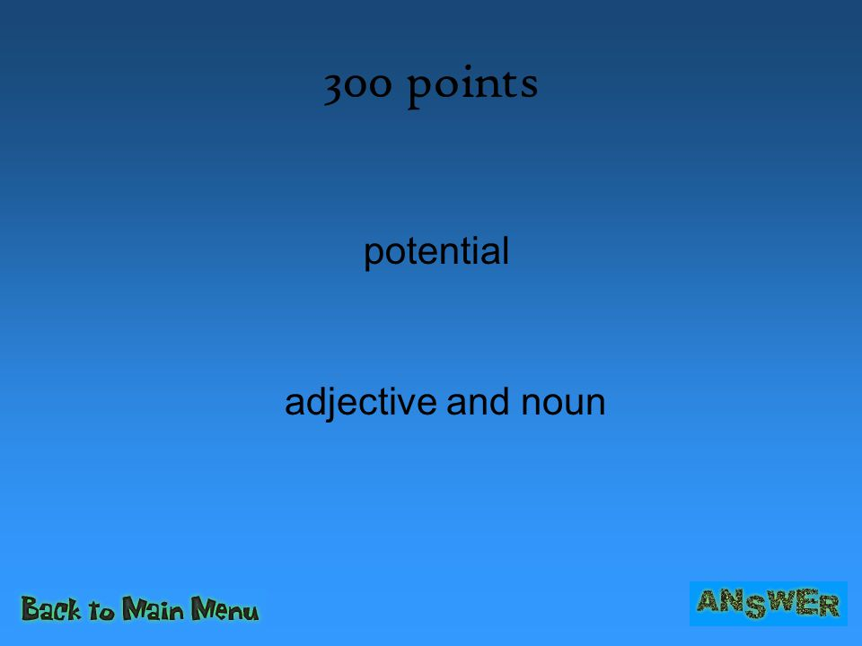300 points potential adjective and noun