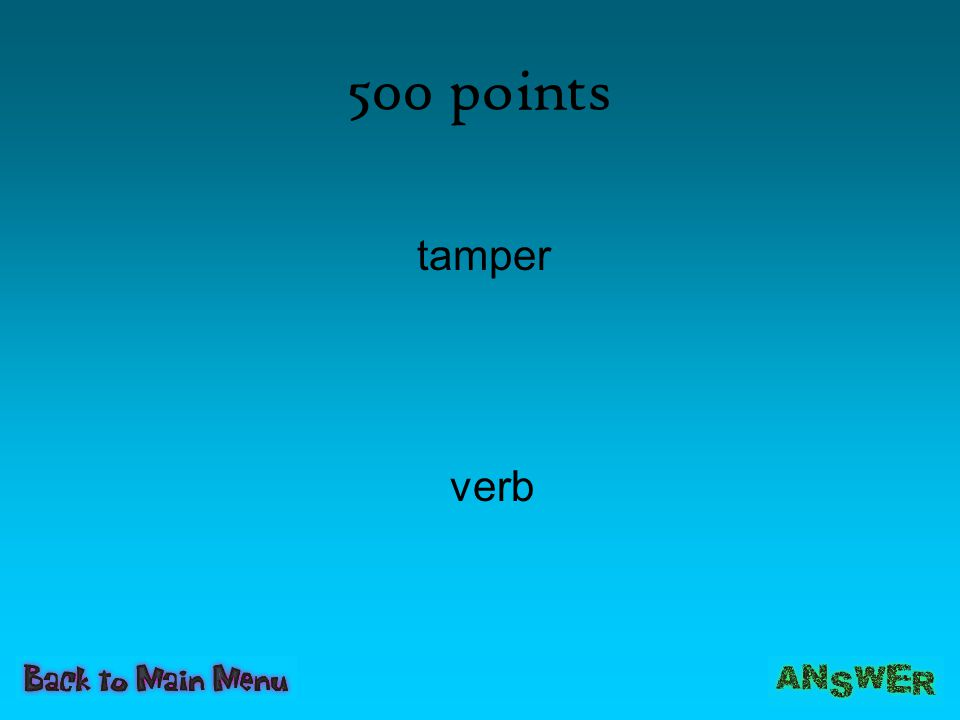 500 points tamper verb
