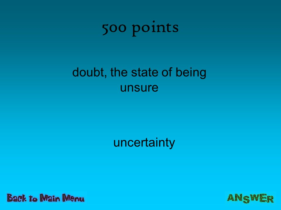 500 points uncertainty doubt, the state of being unsure