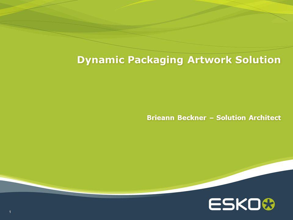 1 Brieann Beckner – Solution Architect Dynamic Packaging Artwork Solution