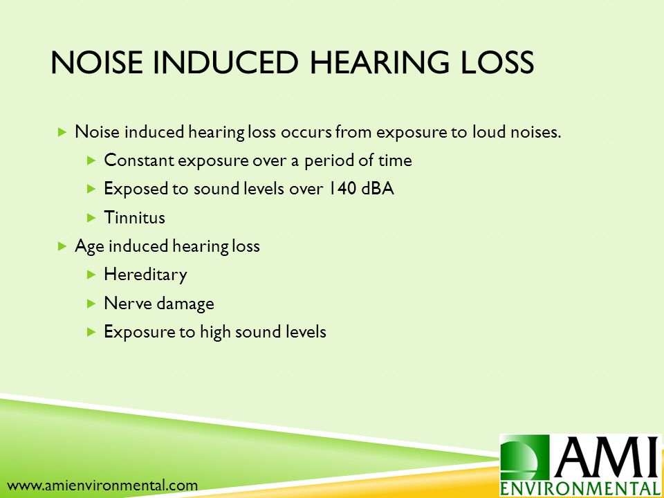 NOISE INDUCED HEARING LOSS  Noise induced hearing loss occurs from exposure to loud noises.