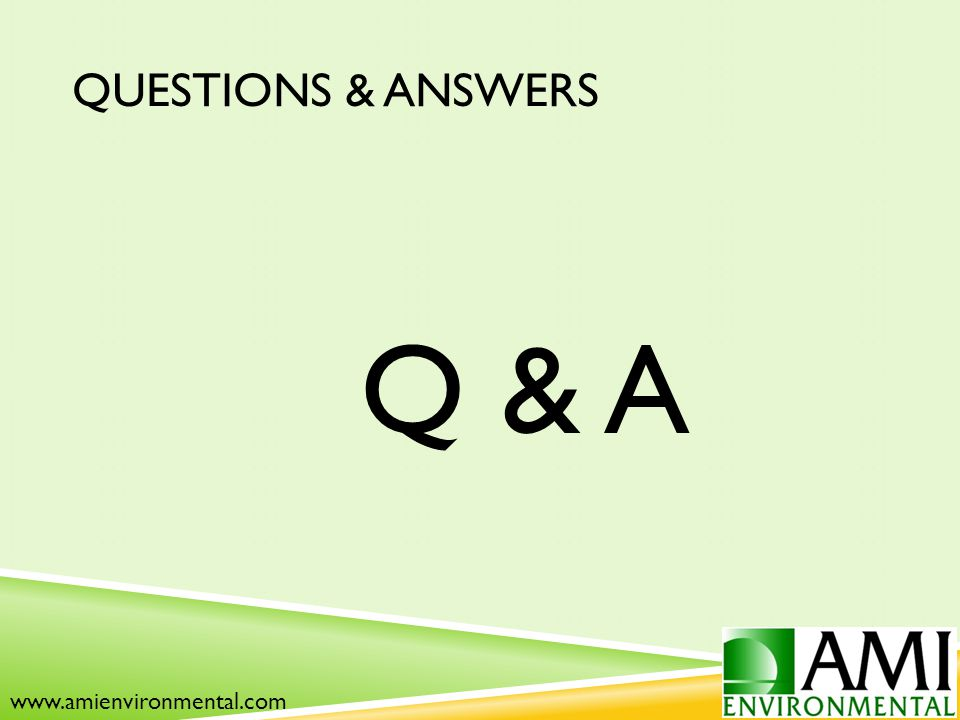 QUESTIONS & ANSWERS Q & A www.amienvironmental.com