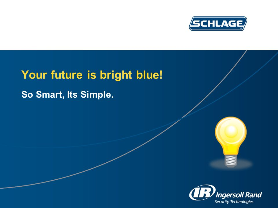 Your future is bright blue! So Smart, Its Simple.