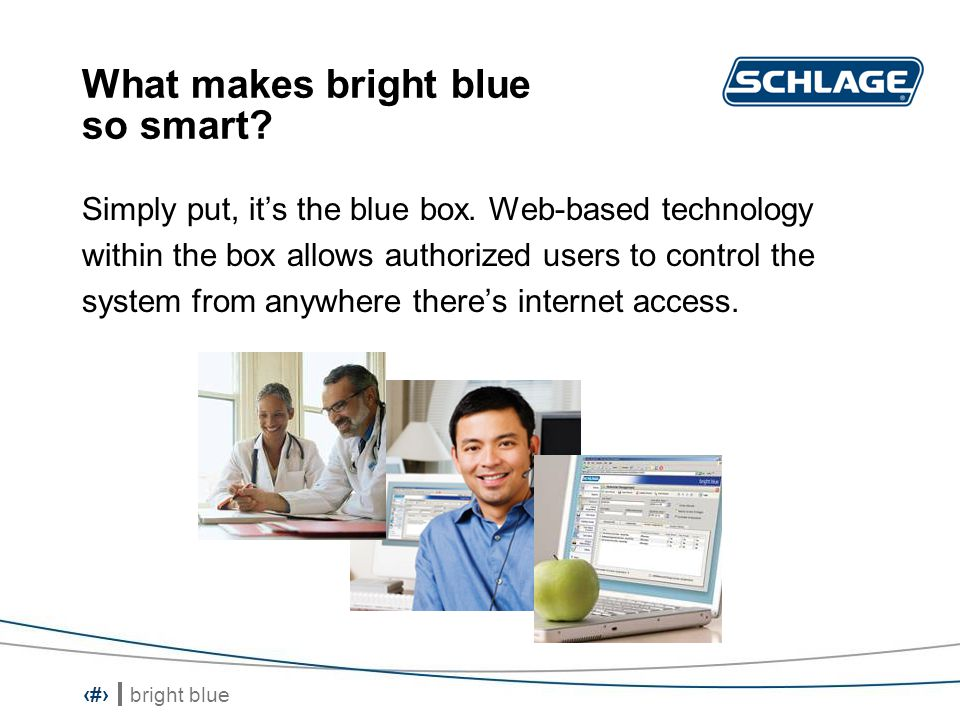 bright blue 5 Features Supports up to 32 doors and 5000 cardholders Pre-configured, network-ready package Control over who goes where and when Standard reports for authorized personnel Video integration available (video client software required)