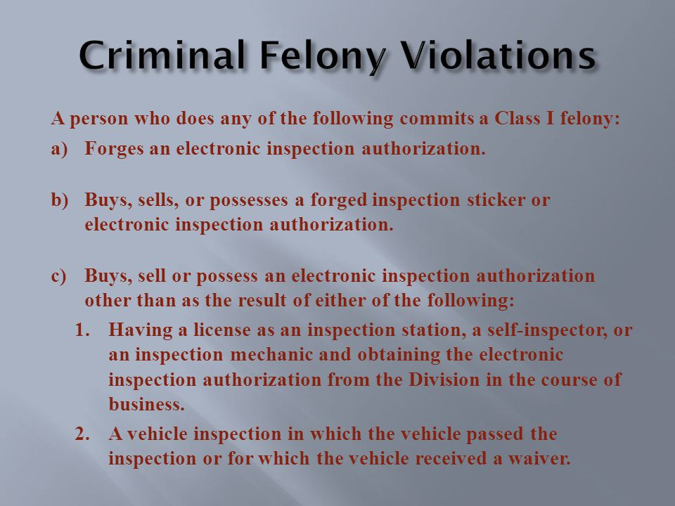 A person who does any of the following commits a Class I felony: a)Forges an electronic inspection authorization.