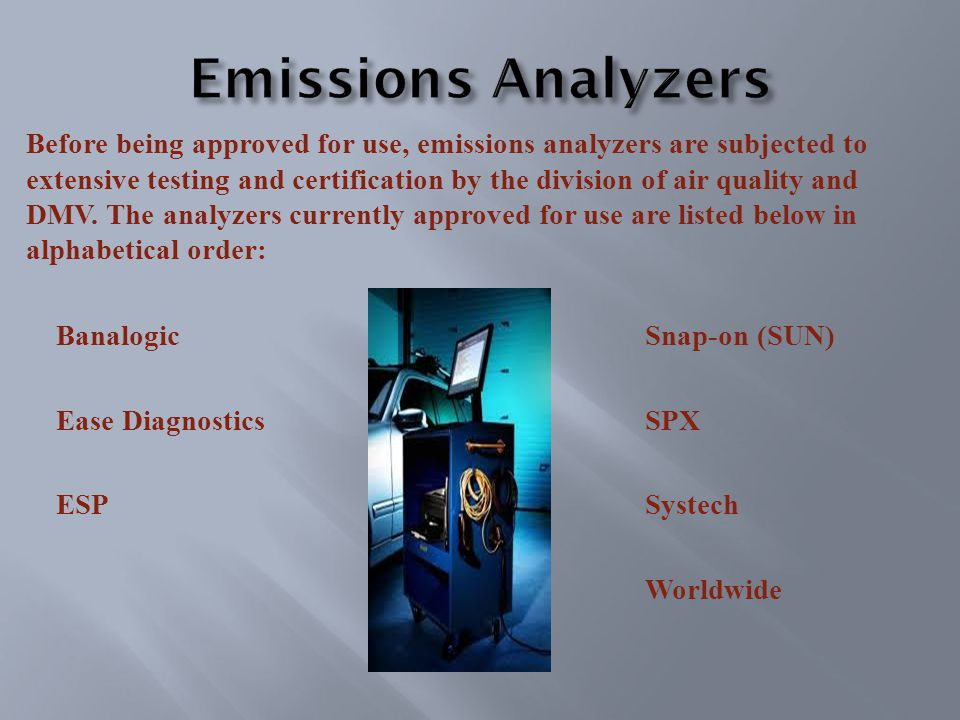Before being approved for use, emissions analyzers are subjected to extensive testing and certification by the division of air quality and DMV.