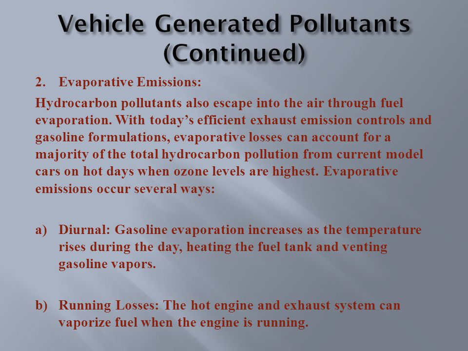 2.Evaporative Emissions: Hydrocarbon pollutants also escape into the air through fuel evaporation.