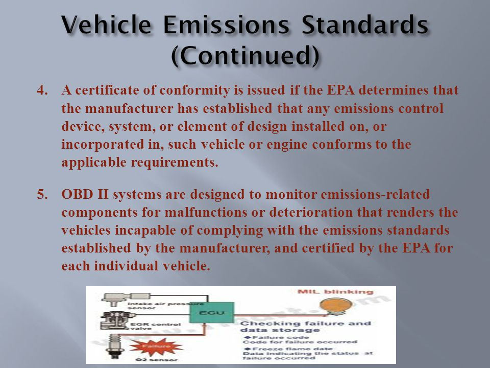 4.A certificate of conformity is issued if the EPA determines that the manufacturer has established that any emissions control device, system, or element of design installed on, or incorporated in, such vehicle or engine conforms to the applicable requirements.