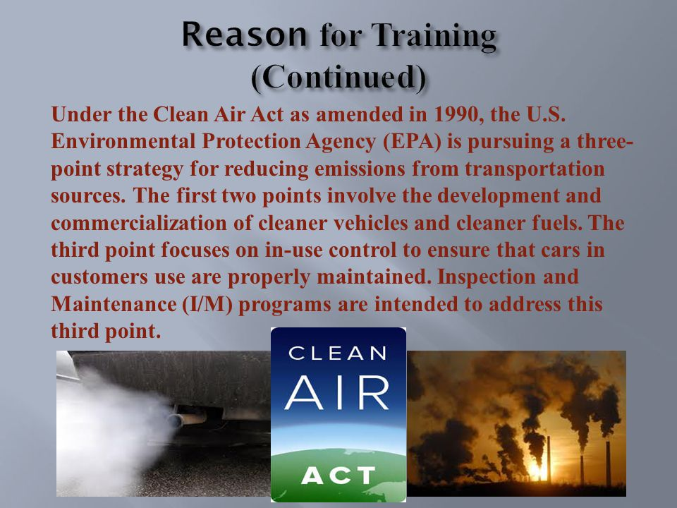 Under the Clean Air Act as amended in 1990, the U.S.