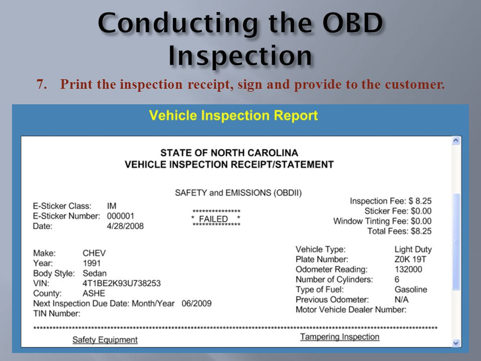 7.Print the inspection receipt, sign and provide to the customer.