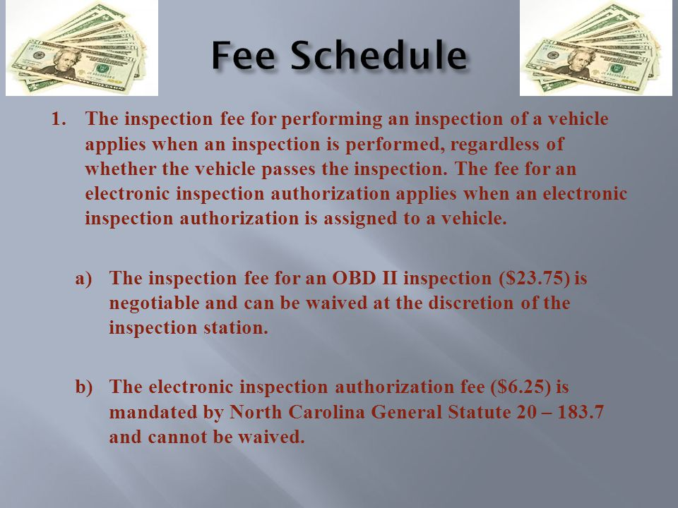 1.The inspection fee for performing an inspection of a vehicle applies when an inspection is performed, regardless of whether the vehicle passes the inspection.