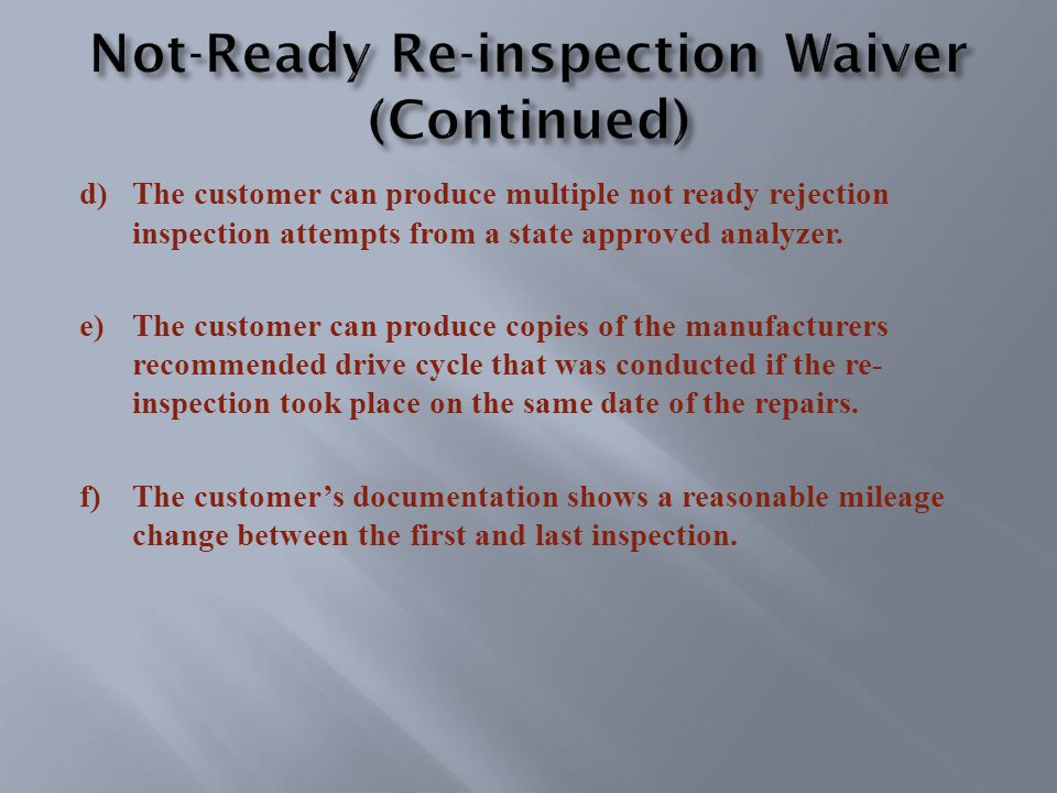 d)The customer can produce multiple not ready rejection inspection attempts from a state approved analyzer.