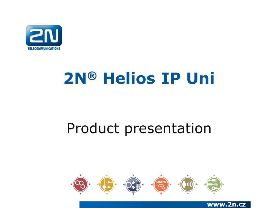 2N ® Helios IP Uni Product presentation www.2n.cz