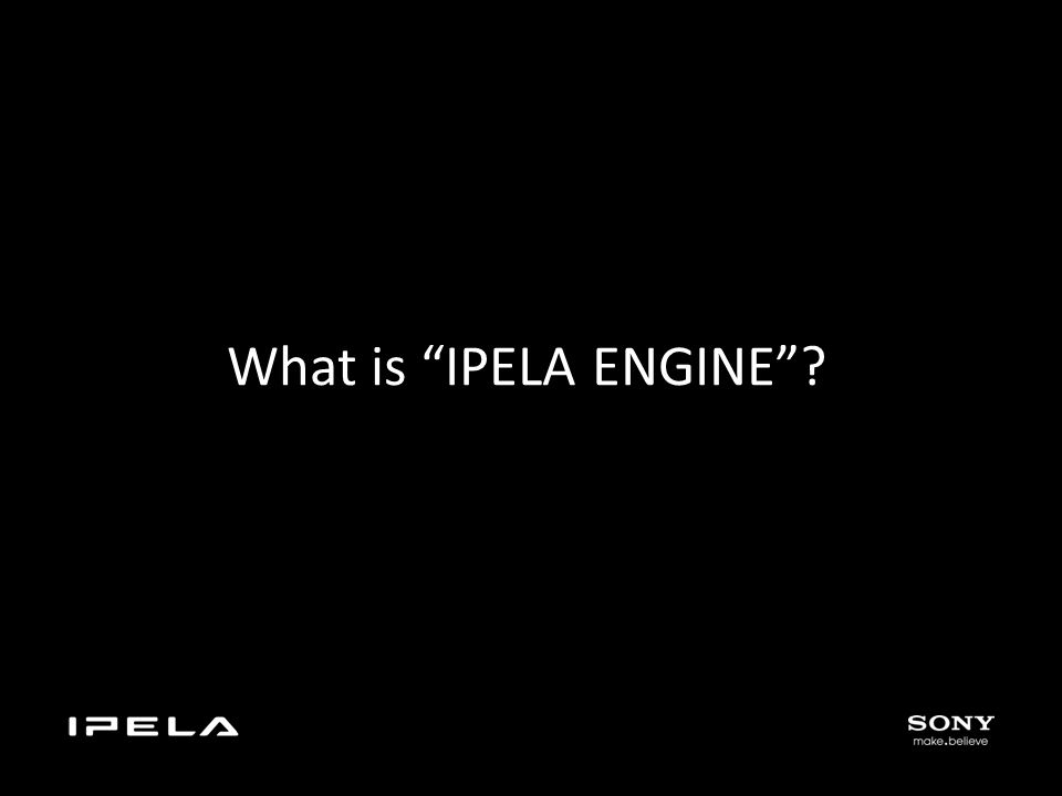 What is IPELA ENGINE