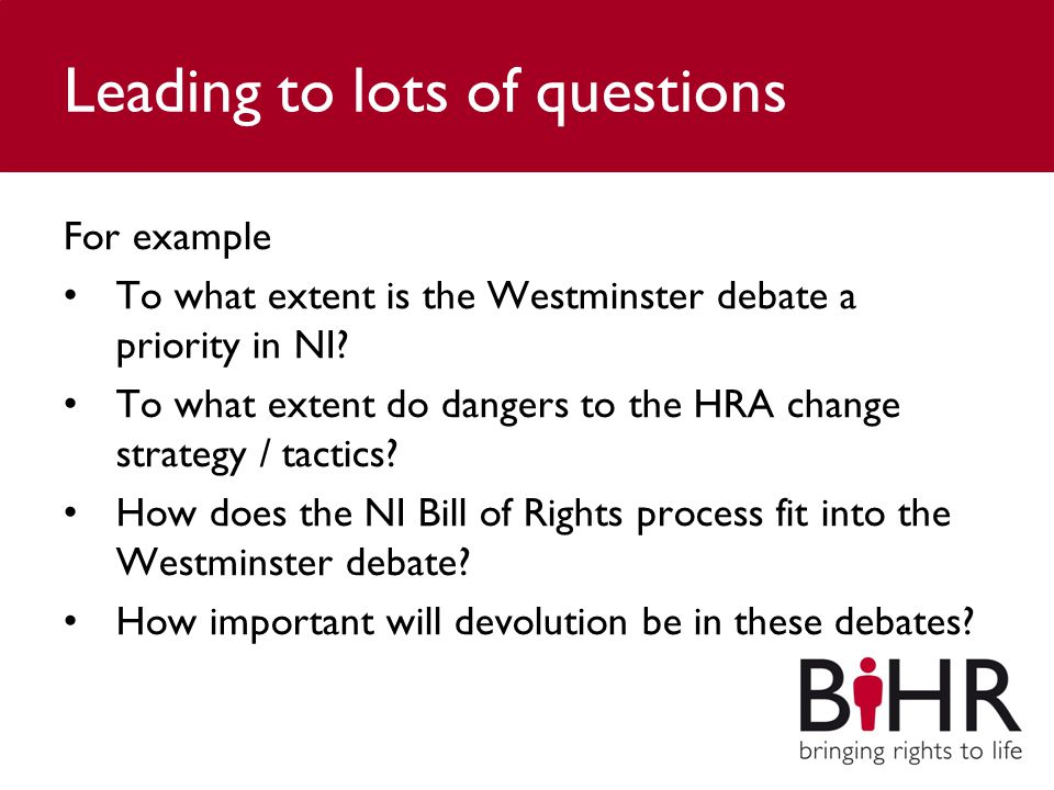 Leading to lots of questions For example To what extent is the Westminster debate a priority in NI.