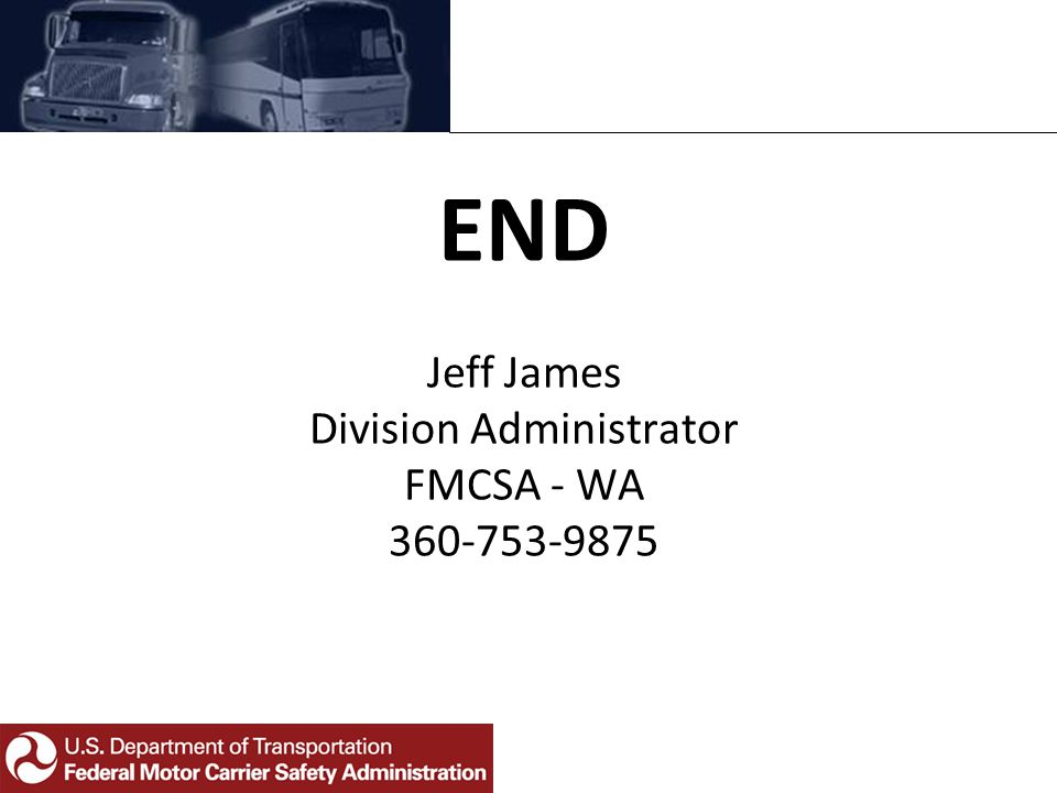 END Jeff James Division Administrator FMCSA - WA 360-753-9875