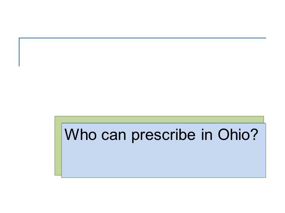 Who can prescribe in Ohio?