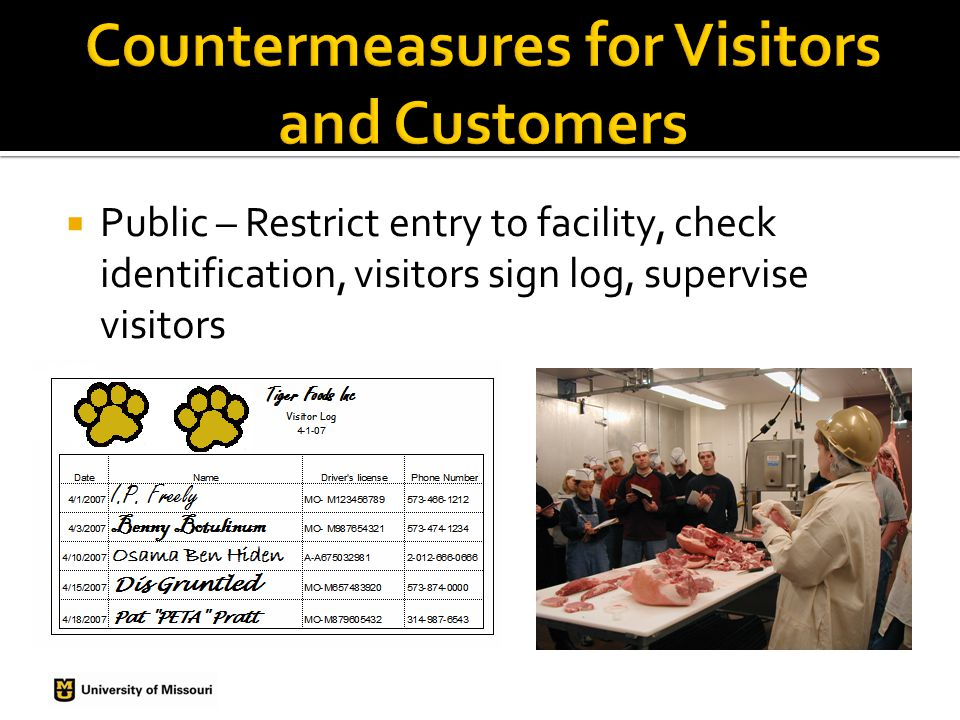  Public – Restrict entry to facility, check identification, visitors sign log, supervise visitors