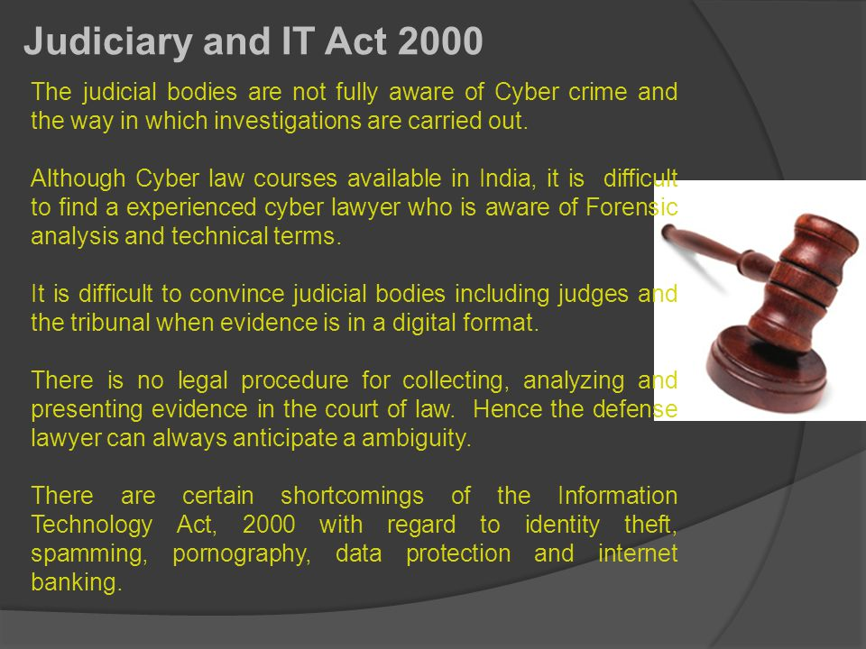 The judicial bodies are not fully aware of Cyber crime and the way in which investigations are carried out.